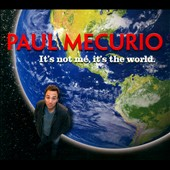 Paul Mecurio: It's Not Me It's the World [Digipak]