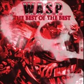 W.A.S.P.: The Best of the Best: 1984-2000, Vol. 1 [PA] [Digipak]