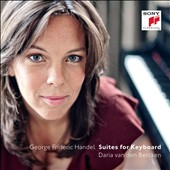 Handel: Suites for Keyboard / Daria van den Bercken, piano