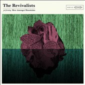 The Revivalists: Men Amongst Mountains