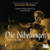 Die Nibelungen [Original Motion Picture Score] Music by Gottfried Huppertz / Frankfurt Radio SO, Strobel
