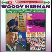 Woody Herman: The Herd Rides Again/The Fourth Herd/Swing Low, Sweet Clarinet/At the Monterey Jazz Festival