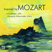 Inspired by Mozart - Works by Beethoven, Wolfgang Amadeus Mozart, Franz Xaver Mozart (1791-1844) / Julius Berger, cello; Margarita Höhenrieder, piano