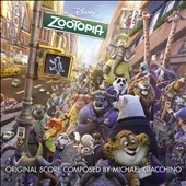 Michael Giacchino: Zootopia [Original Motion Picture Soundtrack]