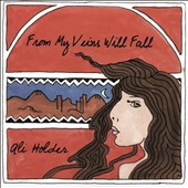 Ali Holder: From My Veins Will Fall [EP]