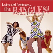 Bangles: Ladies and Gentlemen...The Bangles! [6/24] *