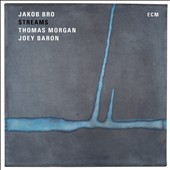Jakob Bro/Joey Baron/Thomas Morgan (Bass): Streams [Slipcase]