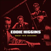 Eddie Higgins: Great Trio Sessions *