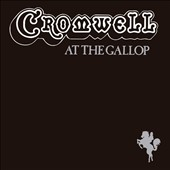 Cromwell (Irish Seventies Rock): At the Gallop