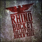 Rhino Bucket: Last Real Rock N' Roll [4/21]