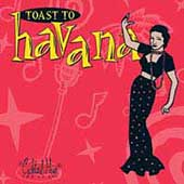 Various Artists: Cocktail Hour: Toast to Havana
