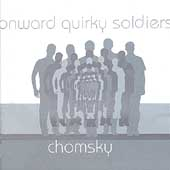 Chomsky: Onward Quirky Soldiers
