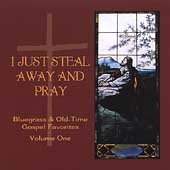 Various Artists: I Just Steal Away And Pray