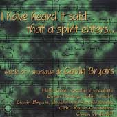 Bryars: I Have Heard It Said that a Spirit Enters...
