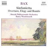 Bax: Sinfonietta, Overture, Elegy and Rondo / Wordsworth