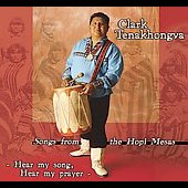 Clark Tenakhongva: Hear My Song, Hear My Prayer