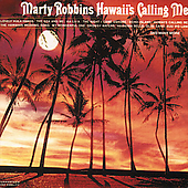 Marty Robbins: Hawaii's Calling Me [Bear Family]