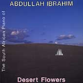 Abdullah Ibrahim: Desert Flowers