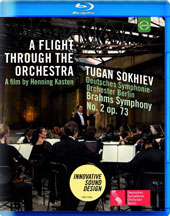 A Flight through the Orchestra: Brahms Symphony No. 2 Op. 73 - creative camera work that 'flies' through the orchestra illuminates the score as never before / Deutsches SO Berlin, Sokhiev [Blu-ray]