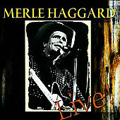 Merle Haggard: Workin' Man Blues Live