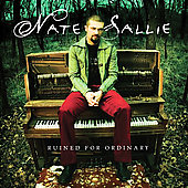 Nate Sallie: Ruined for Ordinary *