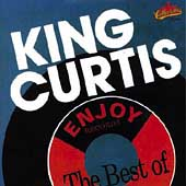 King Curtis: Enjoy...The Best of King Curtis