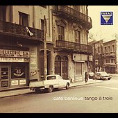 Various Artists: Cafe Banlieue: Tango a Trois