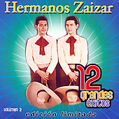 Los Hermanos Zaizar: 12 Grandes Exitos, Vol. 2 [Limited]