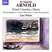 Arnold: Three Shanties, Suite Bourgeoise, etc / East Winds