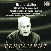 Bruckner: Symphony no 7;  Gluck: Iphig&eacute;nie en Aulide Overture / Walter, New York Philharmonic