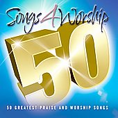 Various Artists: Songs 4 Worship: 50 Greatest Praise and Worship Songs [Digipak]