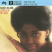 Nancy Wilson: How Glad I Am/Gentle Is My Love