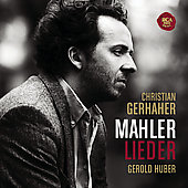 Mahler: Lieder / Christian Gerhaher