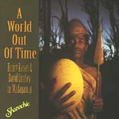 Various Artists: A World Out of Time: Henry Kaiser & David Lindley in Madagascar