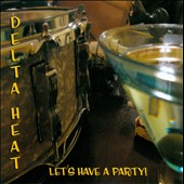 The Delta Heat: Let's Have a Party