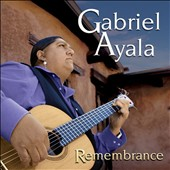 Gabriel Ayala: Remembrance *