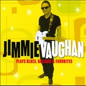 Jimmie Vaughan: Plays Blues, Ballads & Favorites