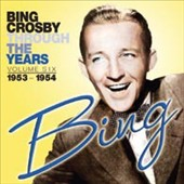 Bing Crosby: Through the Years, Vol. 6: 1953-1954