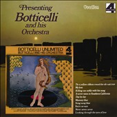 Botticelli & His Orchestra: PRESENTINGBOTTICELLIBOTTICELLIUNLIMITED