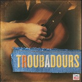 Various Artists: Singers & Songwriters: Troubadours