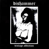 Dishammer: Vintage Addiction
