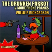 Willie P. Richardson: Drunken Parrot & More Phone Pranks