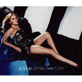 Kylie Minogue: Better Than Today [Single]