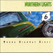 Northern Lights: Wrong Highway Blues