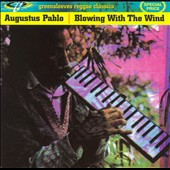 Augustus Pablo: Blowing With the Wind [Reissue]