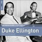 Duke Ellington: The Rough Guide to Jazz Legends: Duke Ellington (Reborn and Remastered)