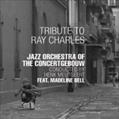 Jazz Orchestra of the Concertgebouw/Madeline Bell: Tribute to Ray Charles