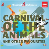 Classical Clubhouse / Carnival of the Animals and Other Favourites