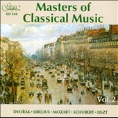 Masters of Classical Music, Vol. 2: Dvorák, Sibelius, Mozart, Schubert, Liszt