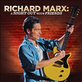 Richard Marx: A Night Out with Friends [Digipak]